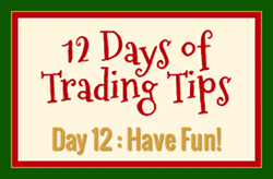 12 Days of Trading Tips Day 12